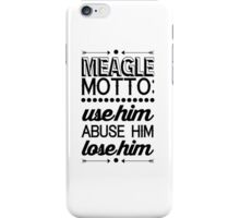 Parks and Recreation - Meagle Motto! iPhone Case/Skin