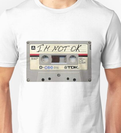Im Not Okay cassette Unisex T-Shirt