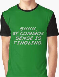 common sense is tingling  Graphic T-Shirt