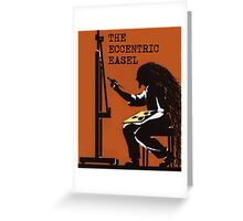 The Eccentric Easel  Greeting Card