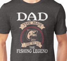 DAD -The Fishing Legend Unisex T-Shirt