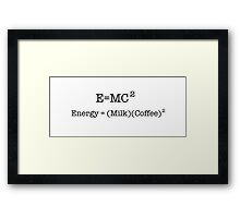 Energy = (Milk)(Coffee)^2 Framed Print