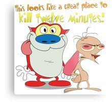 Great Place To Kill Twelve Minutes. Ren and Stimpy Show Metal Print