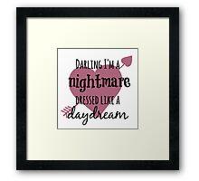 Darling I'm A Nightmare Framed Print