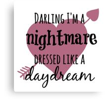 Darling I'm A Nightmare Canvas Print
