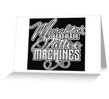 Murabito's Handmade Tattoo Machines Greeting Card