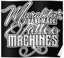 Murabito's Handmade Tattoo Machines Poster