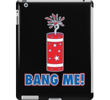 bang me iPad Case/Skin