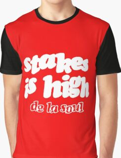 De La Soul Stakes Is High Graphic T-Shirt