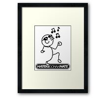 haters gonna hate, haters, hate, shake it off, taylor swift, man, haters gonna hate man, cute, funny Framed Print