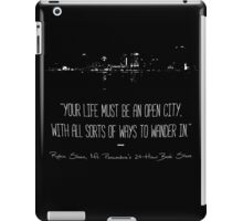 """Your life must be an open city, with all sorts of ways to wander in."" Black iPad Case/Skin"