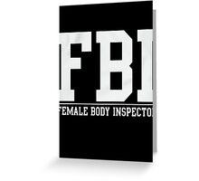 FBI Female Body Inspector Greeting Card