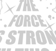 The Force Is Strong In This One Sticker