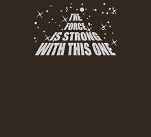 The Force Is Strong In This One Unisex T-Shirt