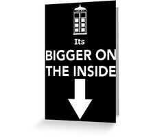 Its Bigger On The Inside Greeting Card
