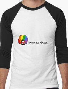 Down to Clown Men's Baseball ¾ T-Shirt
