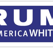 Make America White Again Sticker
