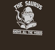 The Saurus thesaurus Knows All The Words Unisex T-Shirt