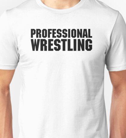 Professional Wrestling Unisex T-Shirt