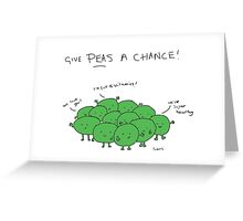 Give peas a chance Greeting Card