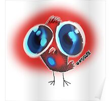 ugly huge eyes bird cartoon style Poster
