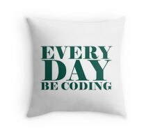 Everyday be coding Throw Pillow