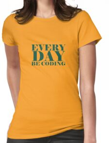 Everyday be coding Womens Fitted T-Shirt