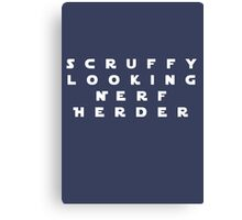 'Scruffy Looking Nerf Herder' Canvas Print