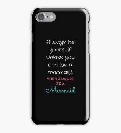 Be A Mermaid iPhone Case/Skin
