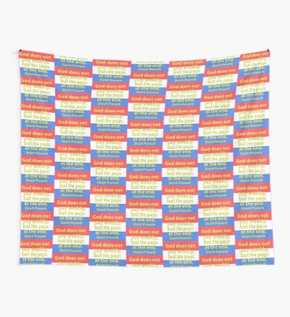 God Does Not Pay Weekly - Dutch Proverb Wall Tapestry