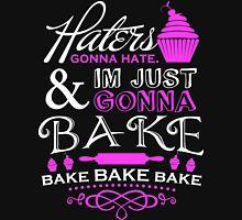 I'm Just Gonna Bake Unisex T-Shirt