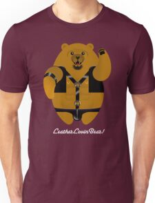 LEATHER LOVIN BEAR! Unisex T-Shirt