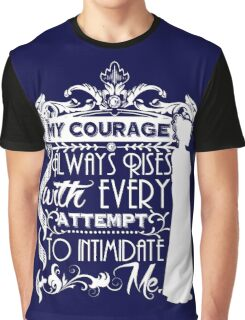 Jane Austen Quote - My Courage Always Rises With Every Attempt to Intimidate Me Graphic T-Shirt
