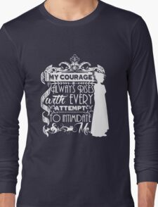 Jane Austen Quote - My Courage Always Rises With Every Attempt to Intimidate Me Long Sleeve T-Shirt