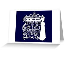 Jane Austen Quote - My Courage Always Rises With Every Attempt to Intimidate Me Greeting Card