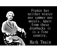 France Has Neither Winter - Twain Photographic Print