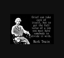 Grief Can Take Care Of Itself - Twain Unisex T-Shirt