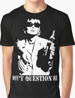 Don't Question Me Graphic T-Shirt