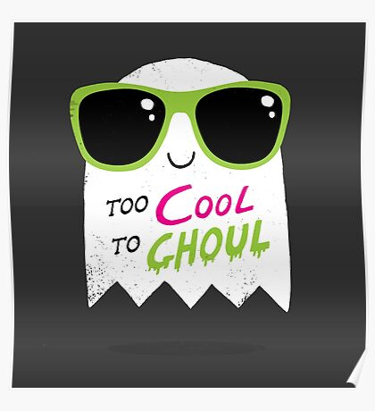 Too Cool To Ghoul Poster