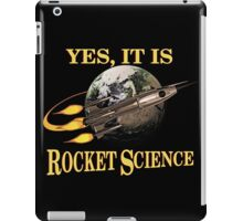 Yes, It Is Rocket Science iPad Case/Skin
