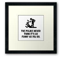 Police Funny Framed Print