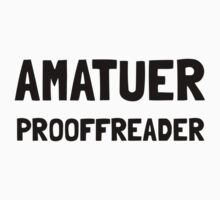 Amatuer Proofreader Kids Tee