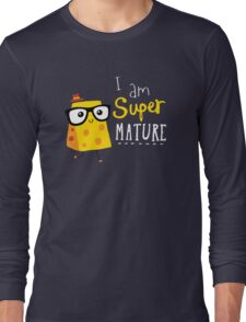 Super Mature Long Sleeve T-Shirt