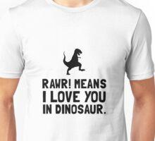 Rawr Love Dinosaur Unisex T-Shirt