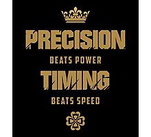 Precision Beats Power, Timing Beats Speed Photographic Print