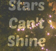 The Stars Can't Shine Without Darkness iPhone Case and Samsung Case Sticker