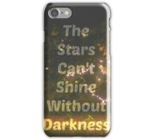 The Stars Can't Shine Without Darkness iPhone Case and Samsung Case iPhone Case/Skin