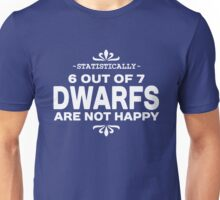 6 out of 7 dwarfs are not Happy Unisex T-Shirt