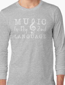 Music is my 2nd language Long Sleeve T-Shirt