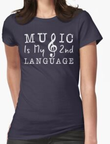 Music is my 2nd language Womens Fitted T-Shirt